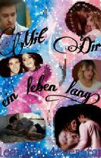 Mit dir ein Leben lang by _leonetta_fan_story
