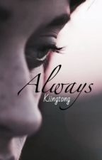 Always // A Kiingtong FanFiction by constellayna