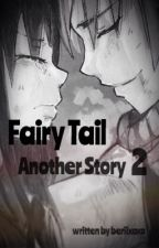 Fairy Tail  -  Another Story 2 by beriixoxo