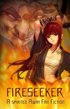 FIRE SEEKER: A Spirited Away Fan-Fiction (Prologue Story) by HibariHaru013