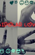 BIPOLAR LOVE by Weirddkidd