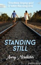 Standing Still by mtndewforlife01