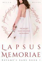 Lapsus Memoriae [Rávamë's Bane: Book 1] by RealityWarp