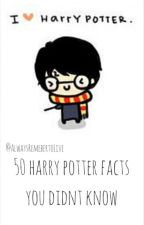 50 Harry Potter Facts You Didn't Know by moonlitstarrs