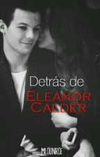 Detrás de Eleanor Calder {Larry Stylinson} by mlounroe