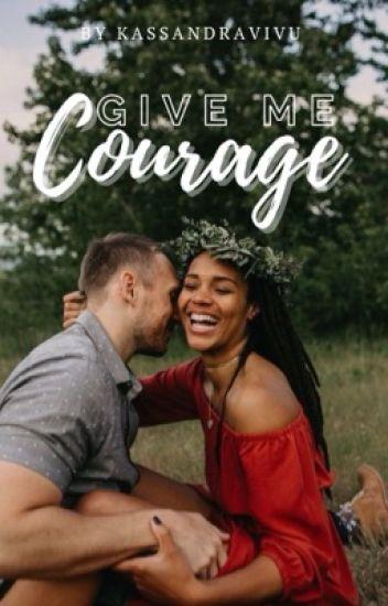 Give Me Courage (BWWM)