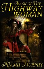 Mask of The Highwaywoman {Short} Lesbian Story by AuthorNiamh