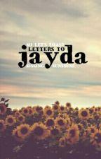 Letters to Jayda by KissingSunshine