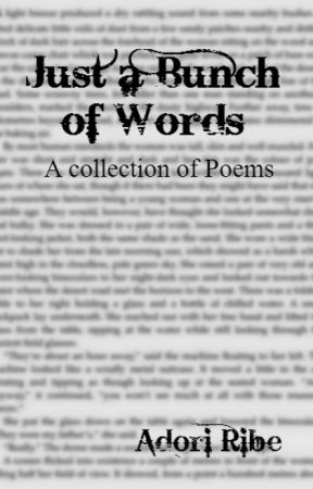 Just a Bunch of Words... - Goodbye World - Wattpad A Bunch Of Words on mean words, tons of words, abundance of words, plenty of words, a bunch symbols, none of words, cluster of words, who made words, a bunch synonyms, lots of words, comment about words,
