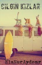 Çılgın Kızlar by sermestx