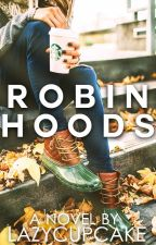 Robin Hoods by lazycupcake
