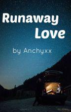 Runaway Love by anchyxx