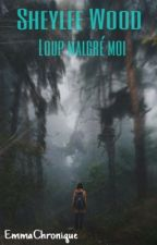 Sheylee Wood : Loup malgré moi. by emmachronique