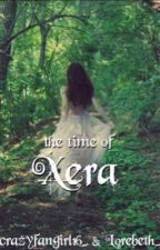 The Time of Xera by Lorebeth_