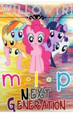 MLP: Next Generation by Willowtri