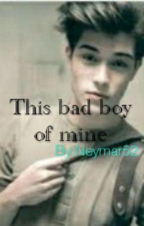 This bad boy of mine by Neymar52