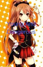Young and dangerous (Naruto fan-fict) weekly uploads by Hopelover124