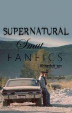 Supernatural Smut Fanfics by Mishasbutt_spn