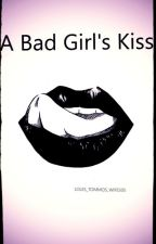 A Bad Girl's Kiss by LOUIS_TOMMOS_WIFE505