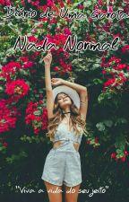 Diários de uma garota nada normal  by __Lisa_123