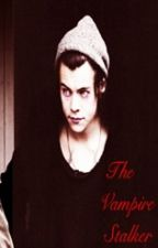 The Vampire Stalker [Larry Stylinson] by LarryYZiam5