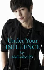 Under your Influence (Infinite Fanfic) by LeeMi-Nah