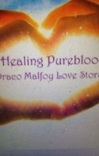 Healing Pureblood (Draco Malfoy Love Story) by KatherineIn