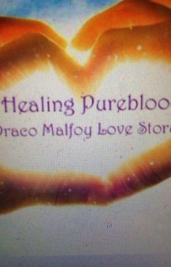 Healing Pureblood (Draco Malfoy Love Story)