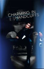 Charming In Handcuffs by Jenleighna