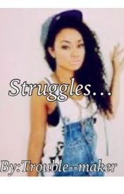 Struggles by Trouble--maker