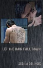 Let The Rain Fall Down by BeautedelNord