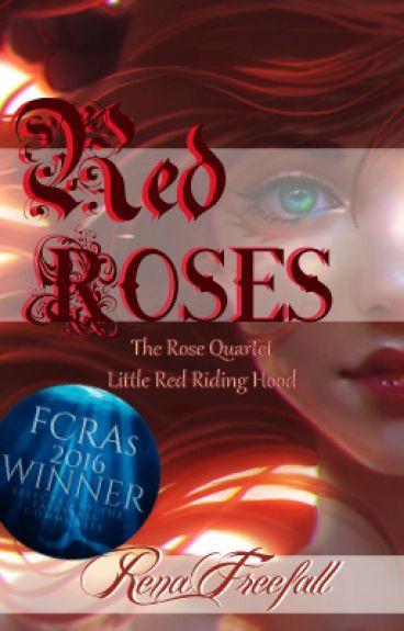 Red Roses - (Little Red Riding Hood - FCRAs 2016 Winner)