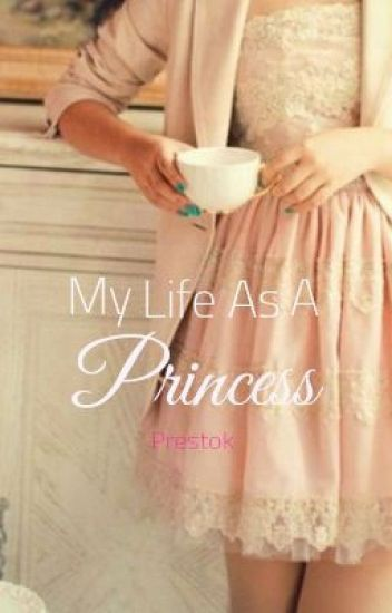 My Life as a Princess