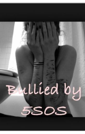 Bullied by 5sos
