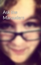 Ask the Marauders by sirixsblack