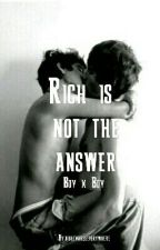 Rich is not the answer Boy x Boy by nightmareseverywhere