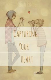 Capturing Your Heart by XxSkater2Girl16xX