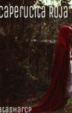 Caperucita Roja by natasharcp