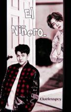 El Niñero ( HunHan) by MissBubbleTeaHH