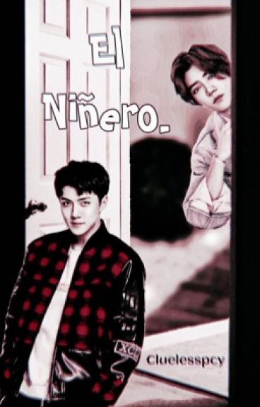 El Niñero ( HunHan)