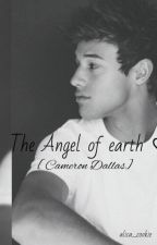 The Angel on earth♡ [cameron dallas] by _alica_cookie_