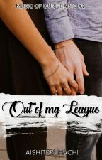 Music of Our Hearts: Out of My League by aishiteruhachi