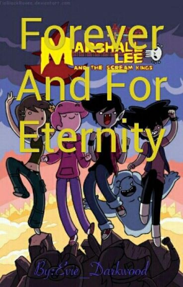 Forever And for Eternity ( Marshall lee x Reader )