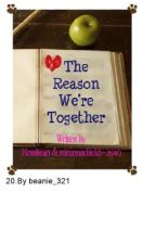 The Reason Were Together by LovrHatrBtch