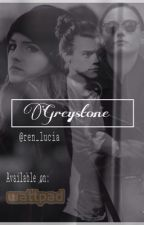 [ON HOLD] Greystone (Demi Lovato and Harry Styles Fanfiction) by Renciah98