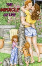 The Miracle Of Life - A Harry Potter Fanfiction by XxXKatieLouXxX