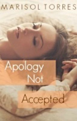 Apology not Accepted (Watty Awards 2013)