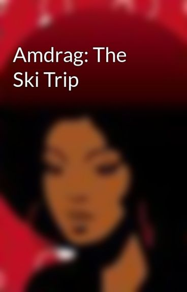 Amdrag: The Ski Trip by Rhythm100