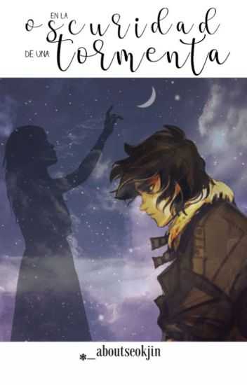 En la Oscuridad de una Tormenta [EDITANDO]