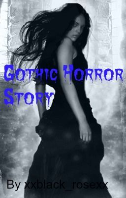 gothic horror story Gothic novels: background and origin 'it was a dark and stormy night' we all love a good ghost story or horror film, and these forms of entertainment share some characteristics with the gothic literature genre, like ghosts, ghouls, and headless spirits that may haunt the main characters.